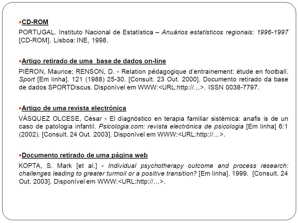 CD-ROM PORTUGAL. Instituto Nacional de Estatística – Anuários estatísticos regionais: 1996-1997 [CD-ROM]. Lisboa: INE, 1998.
